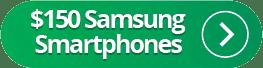 $150 Samsung Smartphones