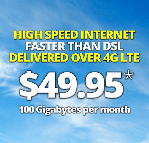 High speed internet for $49.95 per month, 100 GB